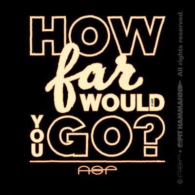 """ASP Zitat """"How far would you go?"""""""