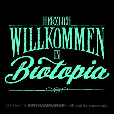 "ASP Zitat ""Herzlich willkommen in Biotopia"" als Lettering"