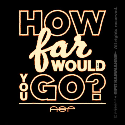 "ASP Zitat ""How far would you go?"""